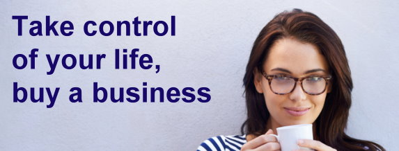 Take Control Of Your Life and Buy a Business